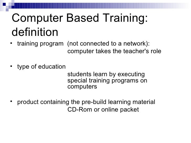 development of a computer based instruction The 2 year project (july 1, 1978 through june 30, 1980) sought to determine the viability, attractiveness, and effectiveness of computer based instruction with.