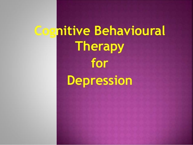 Cognitive Behavioural Therapy for Depression