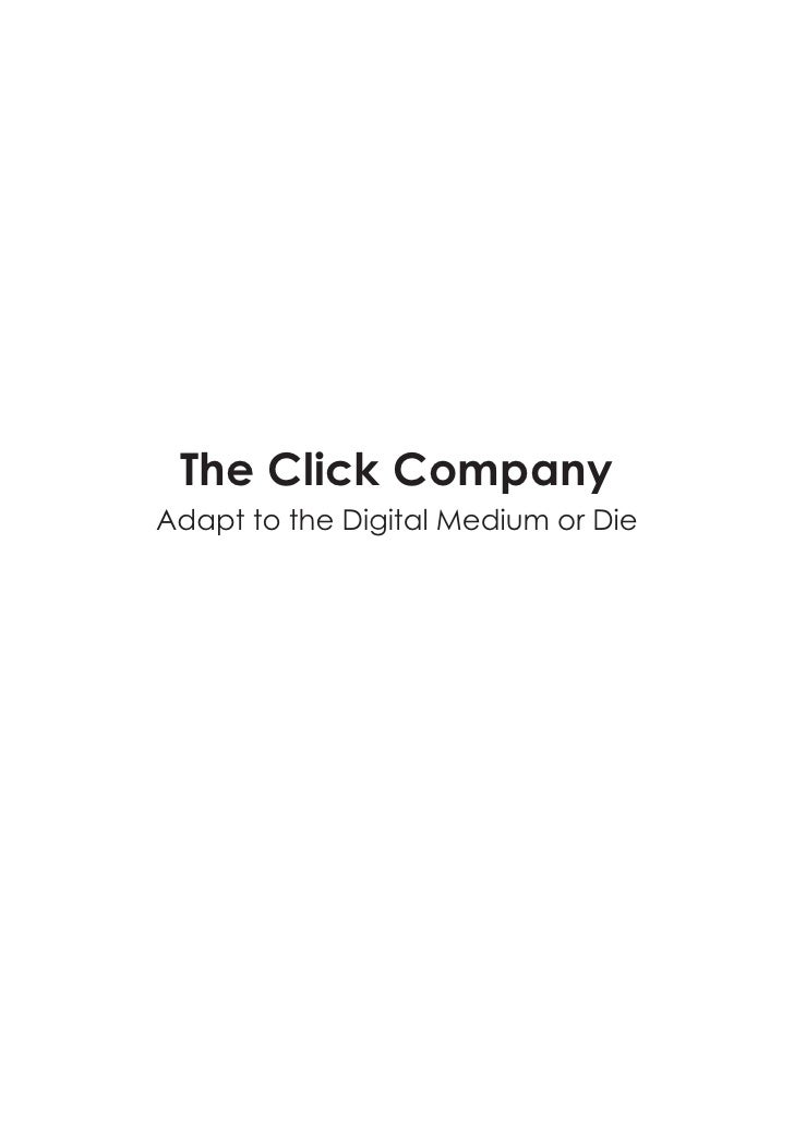 The Click Company Adapt to the Digital Medium or Die
