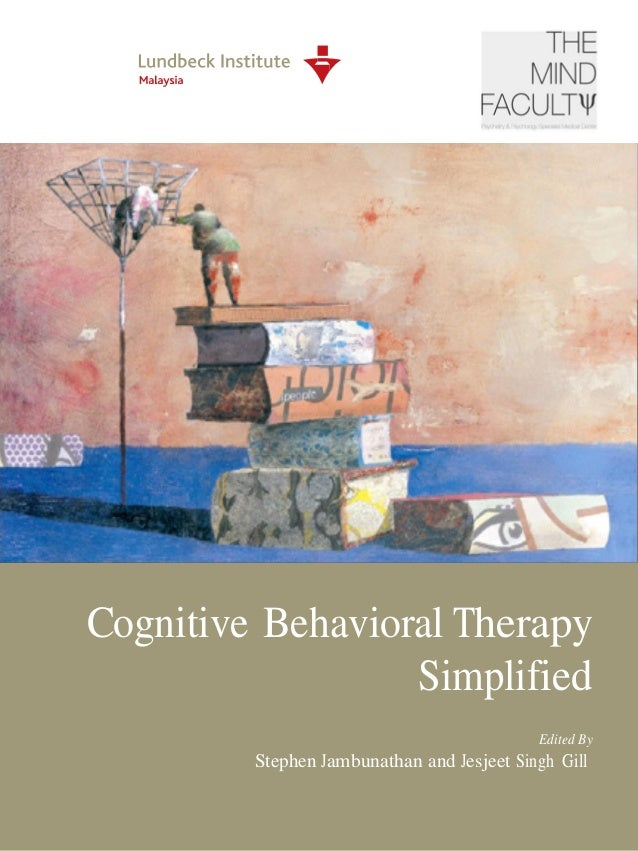 Cognitive Behavioral Therapy Simplified Edited By  Stephen Jambunathan and Jesjeet Singh Gill