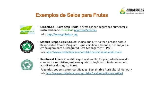 Exemplos de Selos para Frutas • GlobalGap – Europgap Fruits: normas sobre segurança alimentar e rastreabilidade. EurepGAP ...
