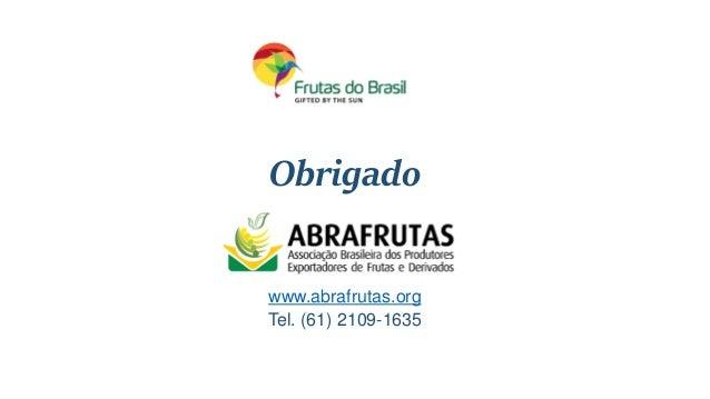 Obrigado www.abrafrutas.org Tel. (61) 2109-1635