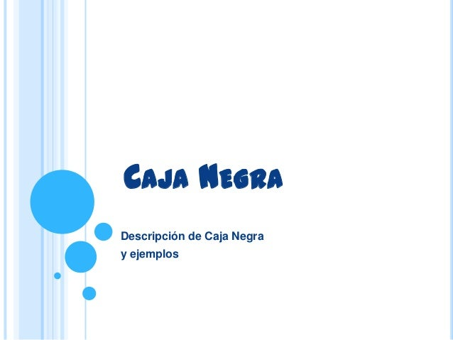 CAJA NEGRADescripción de Caja Negray ejemplos