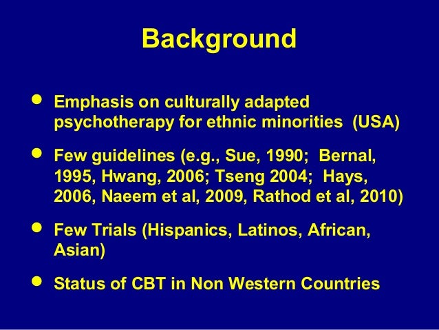 Background  Emphasis on culturally adapted psychotherapy for ethnic minorities (USA)  Few guidelines (e.g., Sue, 1990; B...