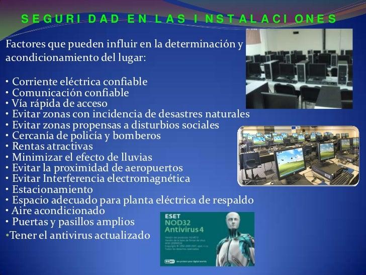 S E GURI DAD E N L AS I NS T AL ACI ONE SFactores que pueden influir en la determinación yacondicionamiento del lugar:• Co...
