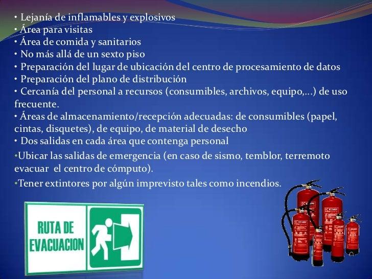 • Lejanía de inflamables y explosivos• Área para visitas• Área de comida y sanitarios• No más allá de un sexto piso• Prepa...