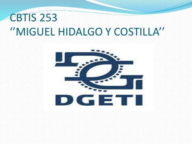 CBTIS 253 ''MIGUEL HIDALGO Y COSTILLA''