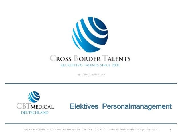 http://www.cbtalents.com/ 1 Elektives Personalmanagement Bockenheimer Landstrasse 17 - 60325 Frankfurt.Main Tel 069.710 45...