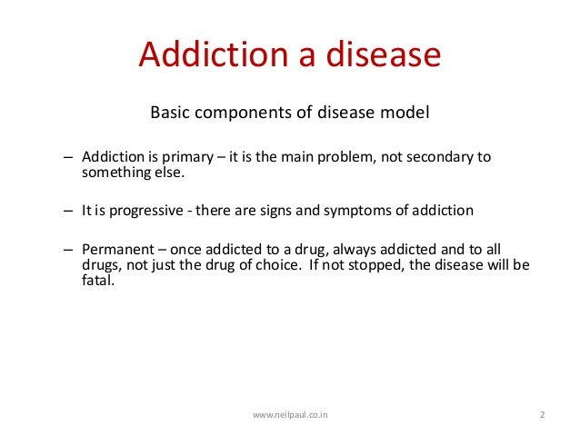 alcoholism disease or choice The modern disease theory of alcoholism states that problem drinking is sometimes caused by a disease of the and stripping alcohol abusers of their choice.