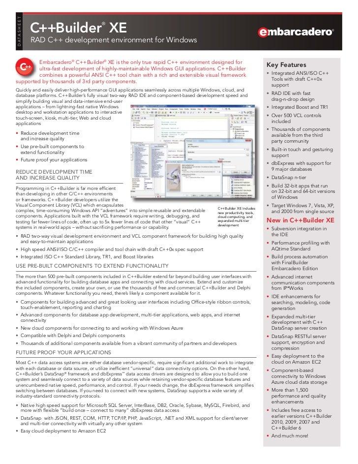 D ATA S H E E T                  C++Builder XE                                         ®                  RAD C++ developm...