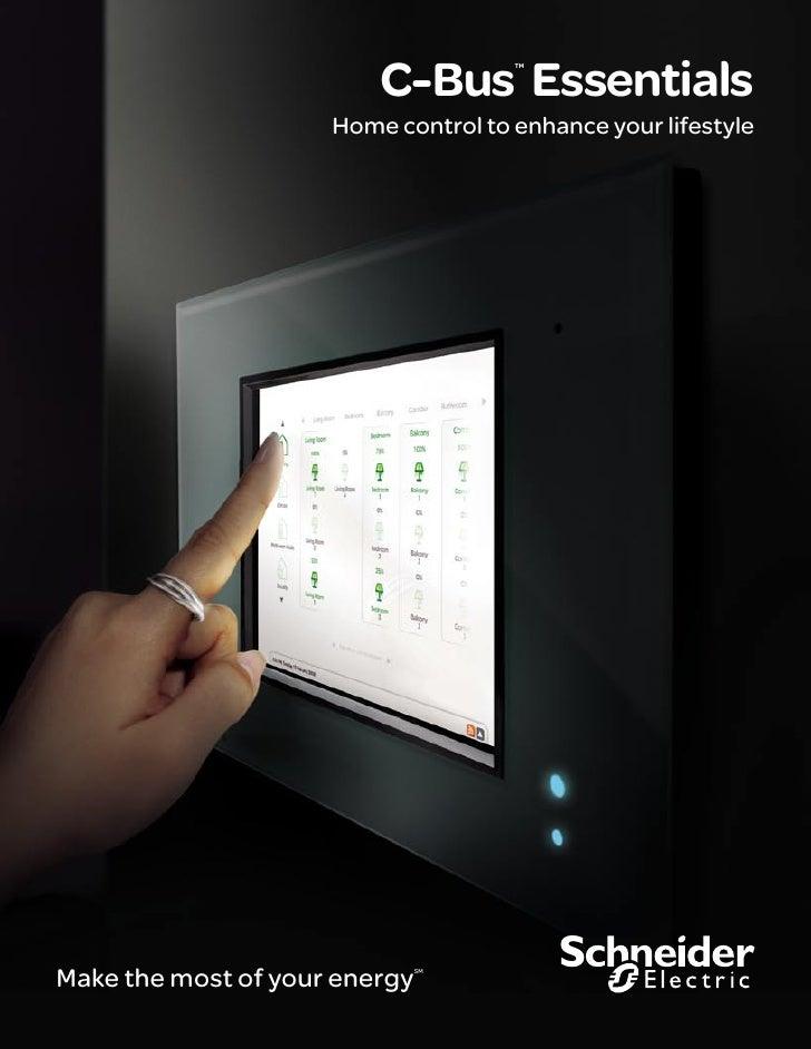 C-Bus Essentials                                      TM                          Home control to enhance your lifestyle  ...