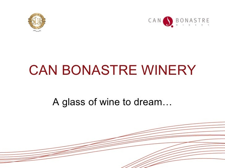 CAN BONASTRE WINERY A glass of wine to dream…