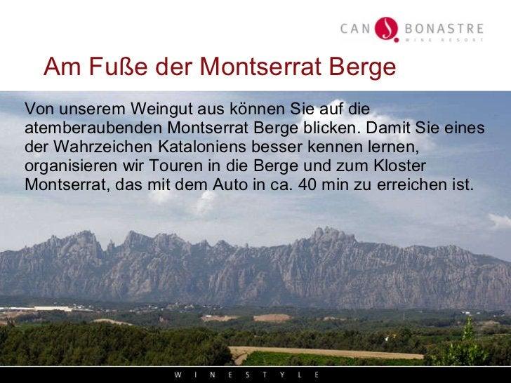 Am Fuße der Montserrat Berge <ul><li>Von unserem Weingut aus können Sie auf die atemberaubenden Montserrat Berge blicken. ...