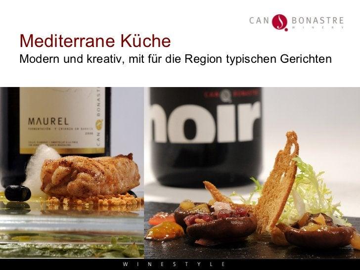 Mediterrane Küche Modern und kreativ, mit für die Region typischen Gerichten