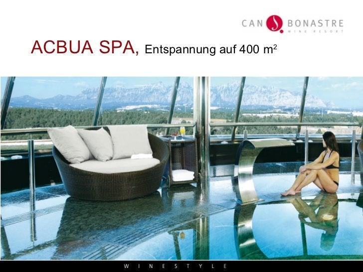 ACBUA SPA,  Entspannung auf 400   m 2