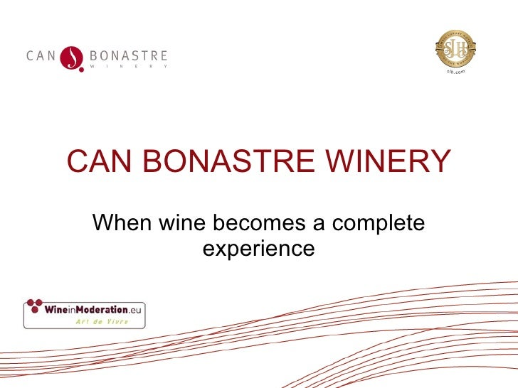 CAN BONASTRE WINERY When wine becomes a complete experience