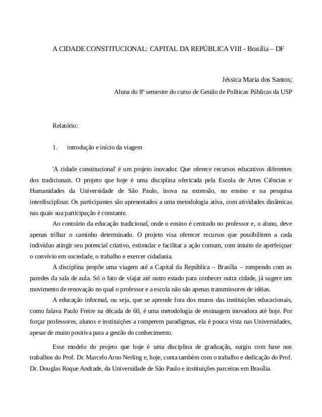 A CIDADE CONSTITUCIONAL: CAPITAL DA REPÚBLICA VIII - Brasília – DF  Jéssica Maria dos Santos;  Aluna do 8º semestre do cur...