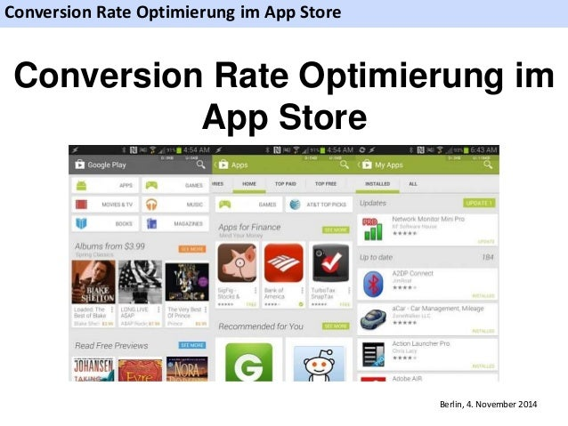 Conversion Rate Optimierung im App Store  Conversion Rate Optimierung im  Berlin, 4. November 2014  App Store
