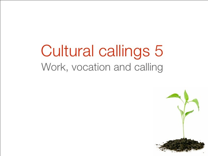 Cultural callings 5 Work, vocation and calling