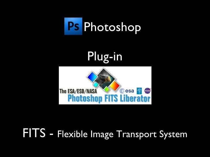 Photoshop Plug-in FITS -  Flexible Image Transport System