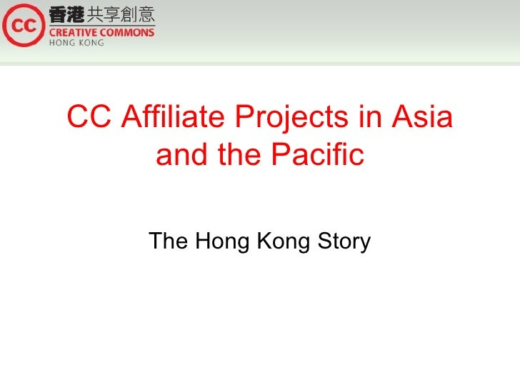 CC Affiliate Projects in Asia and the Pacific The Hong Kong Story