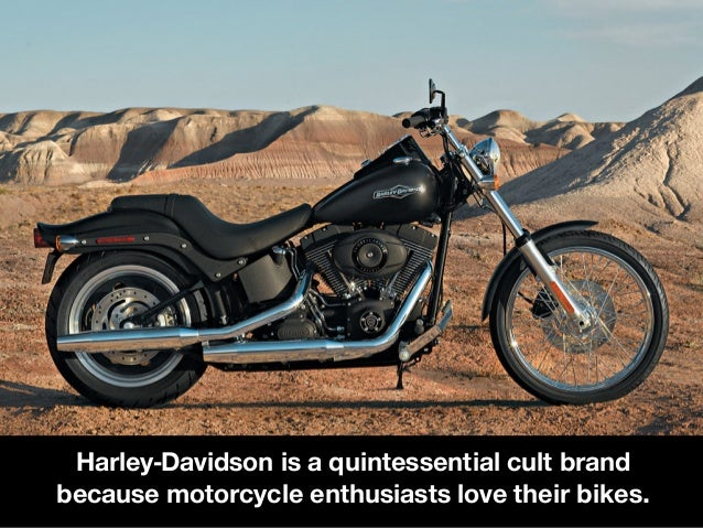c06d004a Harley-Davidson is a quintessential cult brand because motorcycle  enthusiasts love their bikes.