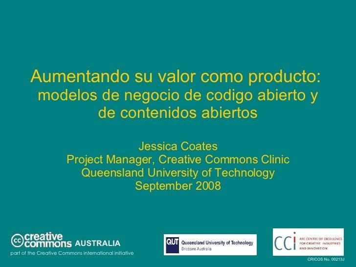 Aumentando su valor como producto:   modelos de negocio de codigo abierto y de contenidos abiertos Jessica Coates Project ...