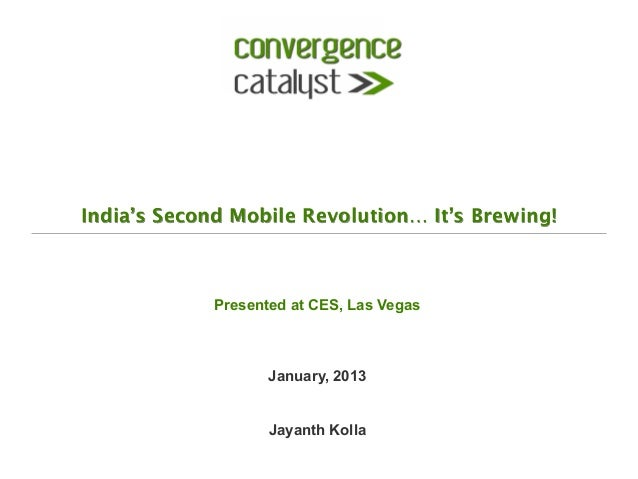India's Second Mobile Revolution… It's Brewing!             Presented at CES, Las Vegas                    January, 2013  ...