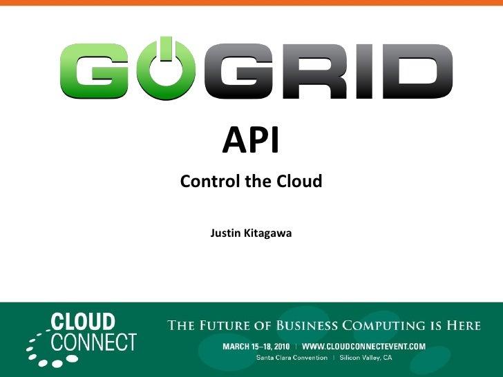 API Control the Cloud Justin Kitagawa