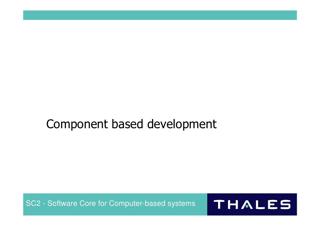 Component based development     SC2 - Software Core for Computer-based systems