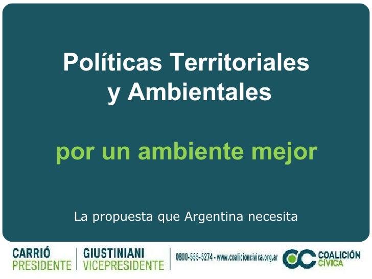 Políticas Territoriales  y Ambientales por un ambiente mejor La propuesta que Argentina necesita