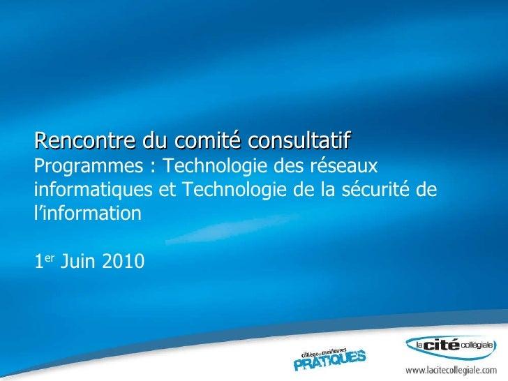 Rencontre du comité consultatif Programmes : Technologie des réseaux informatiques et Technologie de la sécurité de l'info...