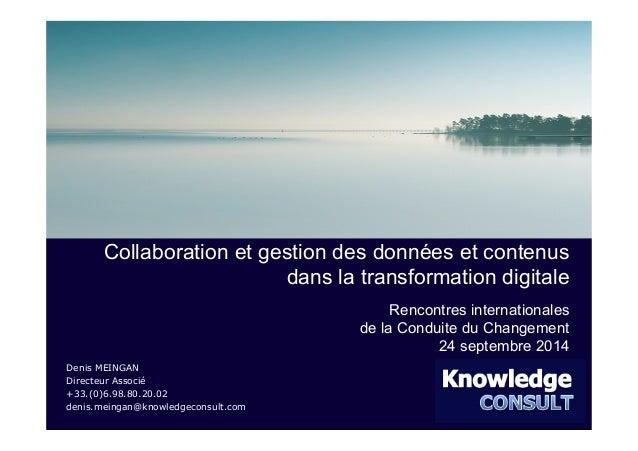 Collaboration et gestion des données et contenus  Denis MEINGAN  Directeur Associé  +33.(0)6.98.80.20.02  denis.meingan@kn...