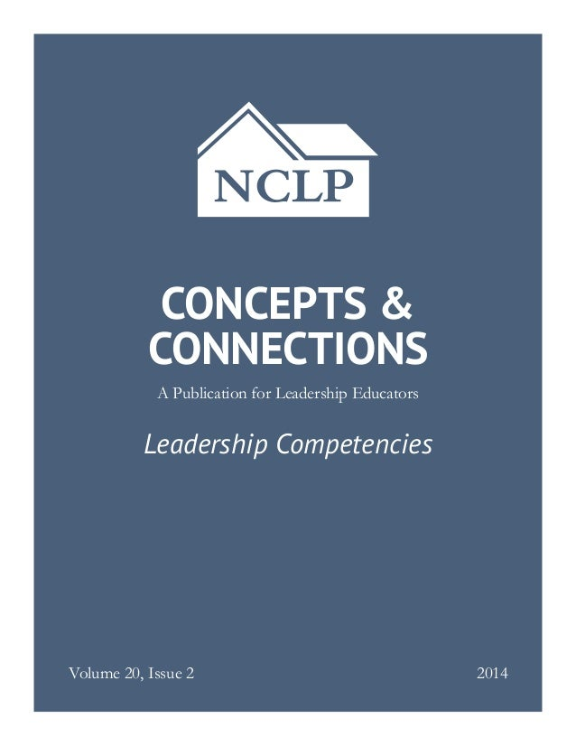 Leadership Competencies A Publication for Leadership Educators CONCEPTS & CONNECTIONS Volume 20, Issue 2 2014