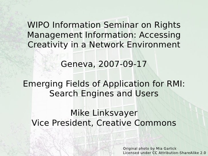 WIPO Information Seminar on Rights Management Information: Accessing Creativity in a Network Environment Geneva, 2007-09-1...
