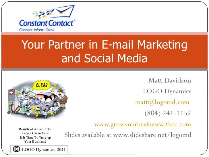 Your Partner in E-mail Marketing        and Social Media                                                       Matt Davids...