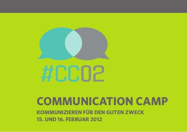 1COMMUNICATION CAMPKOMMUNIZIEREN FÜR DEN GUTEN ZWECK15. UND 16. FEBRUAR 2012