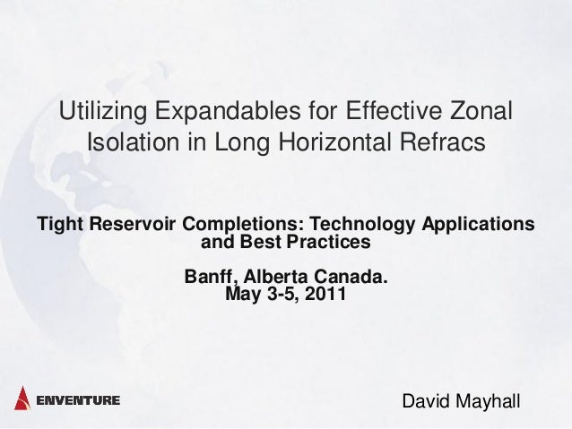 Utilizing Expandables for Effective Zonal Isolation in Long Horizontal Refracs Tight Reservoir Completions: Technology App...