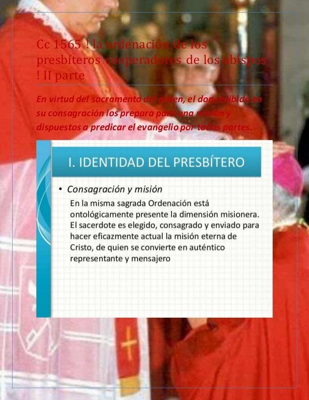 Cc 1565 ! la ordenacion de los presbíteros cooperadores de los obispos ! II parte En virtud del sacramento del orden, el d...