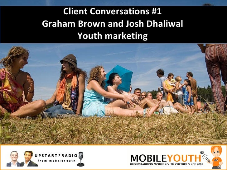 Client Conversations #1 Graham Brown and Josh Dhaliwal Youth marketing