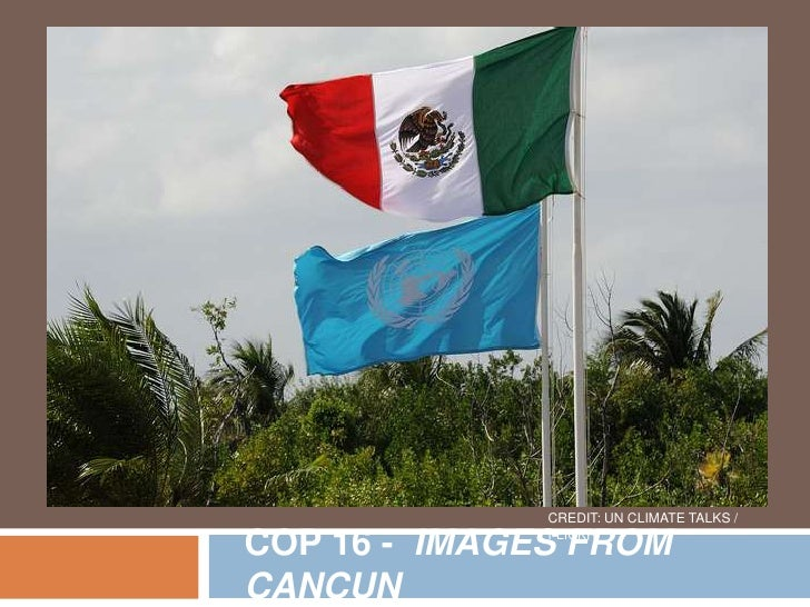 CREDIT: UN CLIMATE TALKS / FLICKR<br />COP 16 -  IMAGES FROM CANCUN<br />