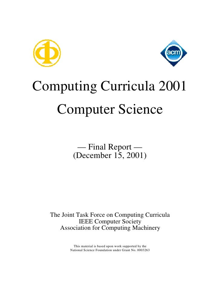 Computing Curricula 2001     Computer Science             — Final Report —           (December 15, 2001)       The Joint T...