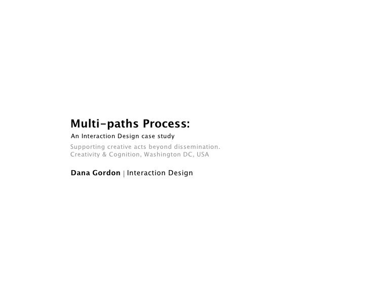 Multi-paths Process: An Interaction Design case study Supporting creative acts beyond dissemination. Creativity & Cognitio...