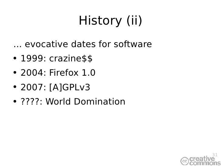 History (ii) <ul><li>... evocative dates for software </li></ul><ul><li>1999: crazine$$ </li></ul><ul><li>2004: Firefox 1....