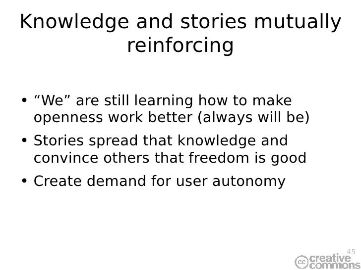 """Knowledge and stories mutually reinforcing <ul><li>"""" We"""" are still learning how to make openness work better (always will ..."""