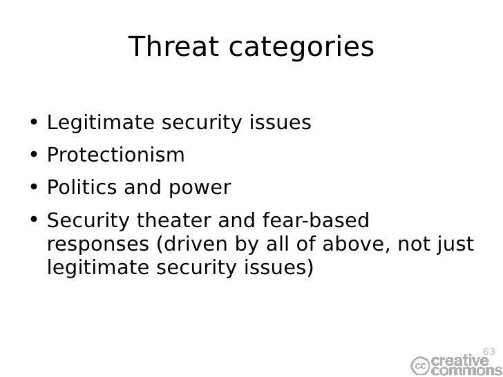 Threat categories <ul><li>Legitimate security issues </li></ul><ul><li>Protectionism </li></ul><ul><li>Politics and power ...