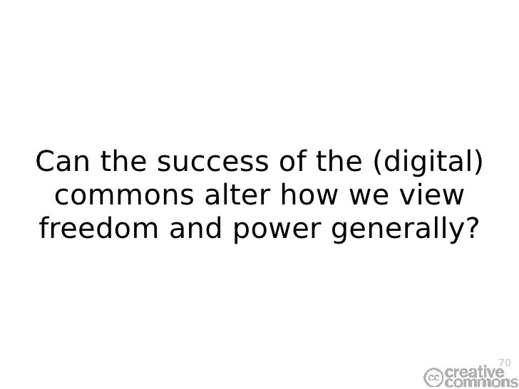 Can the success of the (digital) commons alter how we view freedom and power generally?