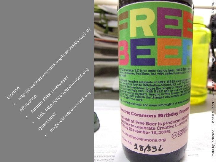 <ul><li>License </li></ul><ul><li>http://creativecommons.org/licenses/by-sa/3.0/ </li></ul><ul><li>Attribution </li></ul><...