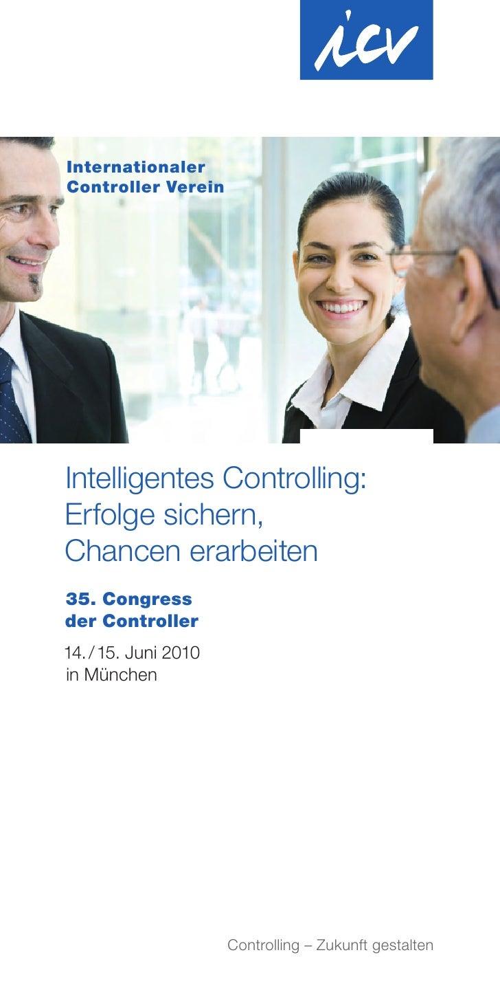 Internationaler Controller Verein     Intelligentes Controlling: Erfolge sichern, Chancen erarbeiten 35. Congress der Cont...