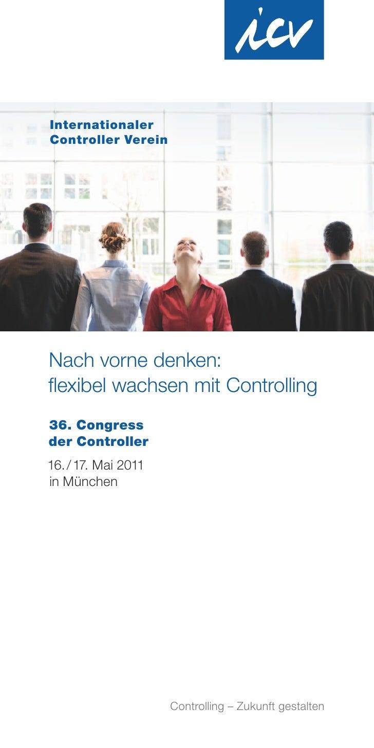 InternationalerController VereinNach vorne denken:flexibel wachsen mit Controlling36. Congressder Controller16. / 17. Mai ...